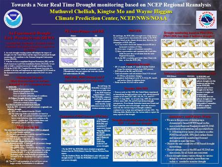 Towards a Near Real Time Drought monitoring based on NCEP Regional Reanalysis Muthuvel Chelliah, Kingtse Mo and Wayne Higgins Climate Prediction Center,
