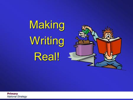 MakingWritingReal!. Aims To reinforce the range of text- forms; To consider the variety of writing outcomes within each text-form; To maximise the opportunities.