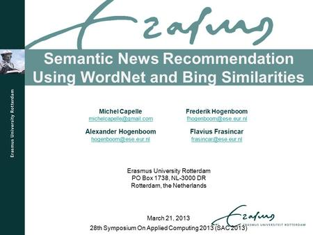 Semantic News Recommendation Using WordNet and Bing Similarities 28th Symposium On Applied Computing 2013 (SAC 2013) March 21, 2013 Michel Capelle
