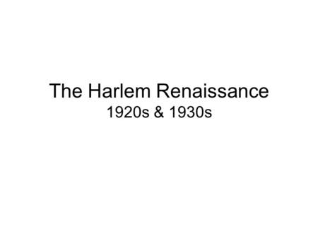 The Harlem Renaissance 1920s & 1930s. Background/Photos.