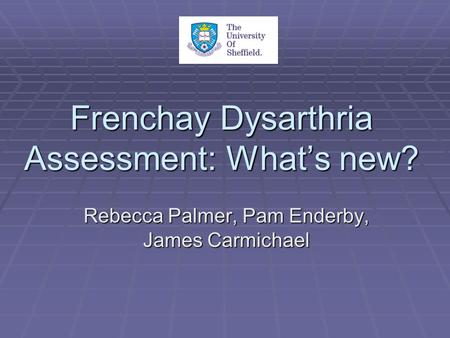 Frenchay Dysarthria Assessment: What's new?