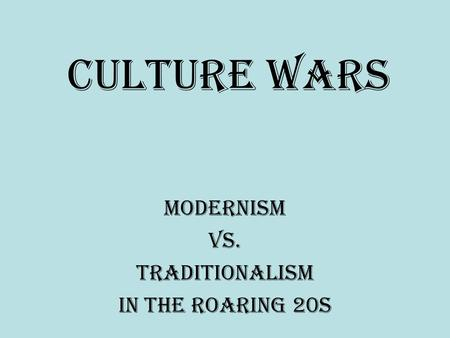 Modernism <strong>vs</strong>. Traditionalism in the Roaring 20s