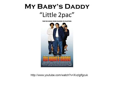 "My Baby's Daddy ""Little 2pac"""