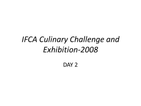 IFCA Culinary Challenge and Exhibition-2008 DAY 2.