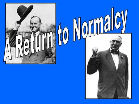 Return to Normalcy Normalcy in Government The Fordney-McCumber Tariff raised tariffs to the highest ever at 60%. The tax meant to protect American business.