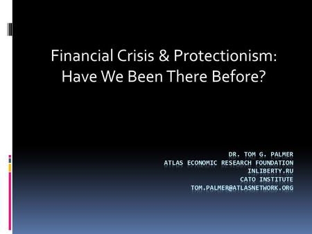 Financial Crisis & Protectionism: Have We Been There Before?