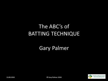 The ABC's of BATTING TECHNIQUE Gary Palmer