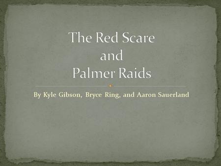 By Kyle Gibson, Bryce Ring, and Aaron Sauerland. Members of the IWW were prosecuted under various state and federal laws Due to the 1920 Palmer Raids,