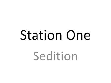 Station One Sedition.