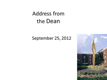 Address from the Dean September 25, 2012. Thank You for your Service Sherrilyn M. Billger, Interim Chair, Economics, 2009-2012 Joan A. Mullin, Chair,