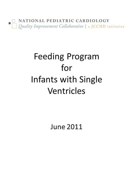 Feeding Program for Infants with Single Ventricles June 2011.