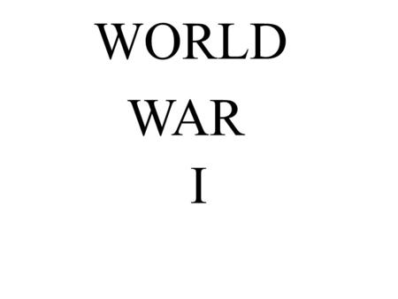 WORLD WAR I Chapter 23: War and Society, 1914 - 1920.