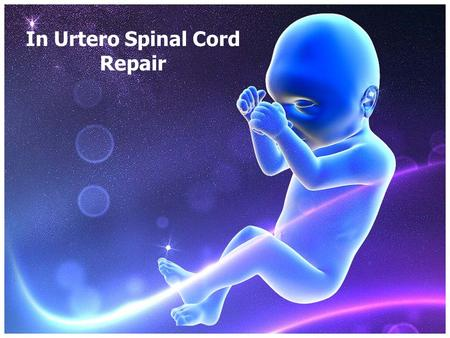In Urtero Spinal Cord Repair. Spina Bifidia Spina Bifidia is a progressive disease which infers that it has different cases. There are three cases in.