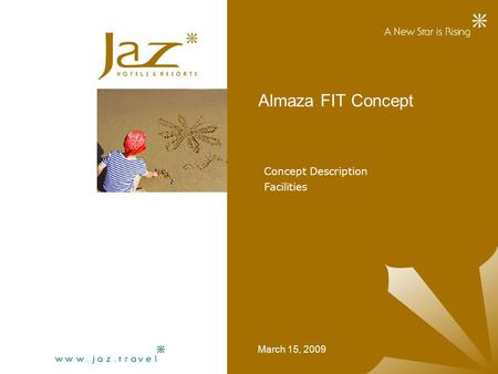 Almaza FIT Concept March 15, 2009 Concept Description Facilities.