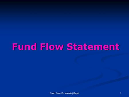 1Cash Flow- Dr. Varadraj Bapat Fund Flow Statement.