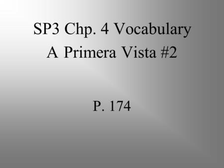 SP3 Chp. 4 Vocabulary A Primera Vista #2 P. 174 la armonía harmony.