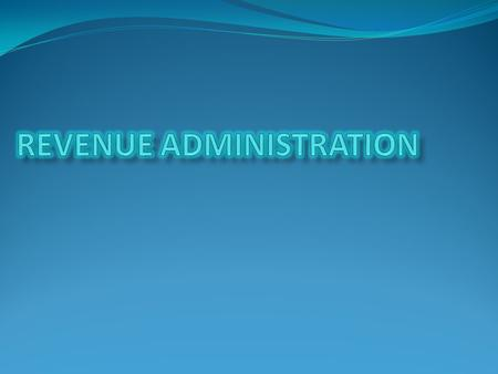 "PROBLEMS OF REVENUE ADMINISTRATION 1.The lack of ""tax handles"" 2.The assessment of revenue administration."