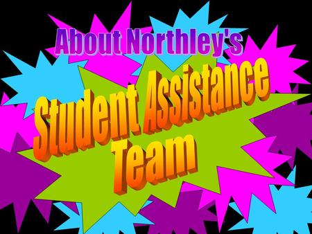 The Northley Student Assistance Team is a group of administrators, teachers, counselors, healthcare and community mental health professionals who aim.