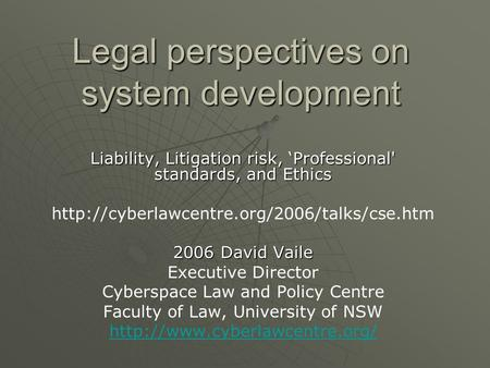 Legal perspectives on system development Liability, Litigation risk, 'Professional' standards, and Ethics