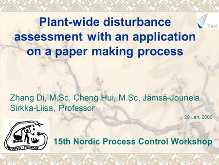Plant-wide disturbance assessment with an application on a paper making process Zhang Di, M.Sc, Cheng Hui, M.Sc, Jämsä-Jounela Sirkka-Liisa, Professor.