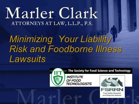 Minimizing Your Liability Risk and Foodborne Illness Lawsuits.