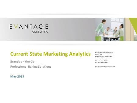 Current State Marketing Analytics May 2013 Brands on the Go Professional Baking Solutions.