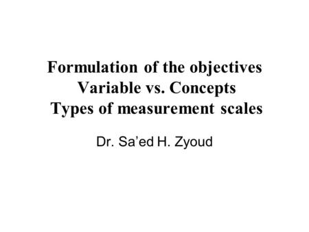 Formulation of the objectives Variable vs