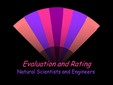 Evaluation and Rating Natural Scientists and Engineers.