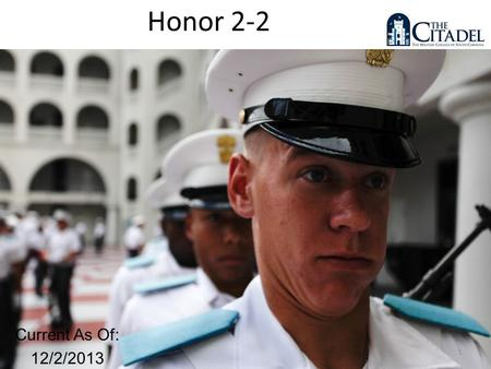 FOR TRAINING USE ONLY Current As Of: 12/2/2013 1 Honor 2-2.