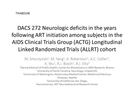 DACS 272 Neurologic deficits in the years following ART initiation among subjects in the AIDS Clinical Trials Group (ACTG) Longitudinal Linked Randomized.