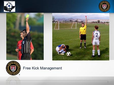 1 Free Kick Management 2 Free Kick and Restart Management Free Kicks fall into two basic restart categories… Quick Ceremonial.