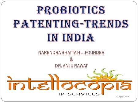 10 April 2014. 2 Probiotics are Live microorganisms which when administered in adequate amounts confer a health benefit on the host. Probiotics have been.