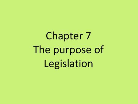 The purpose of Legislation