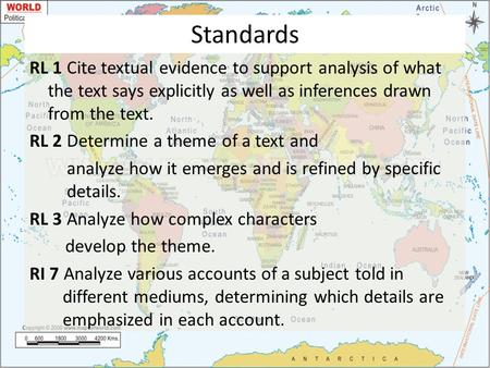 Standards RL 1 Cite textual evidence to support analysis of what the text says explicitly as well as inferences drawn from the text. RL 2 Determine a theme.