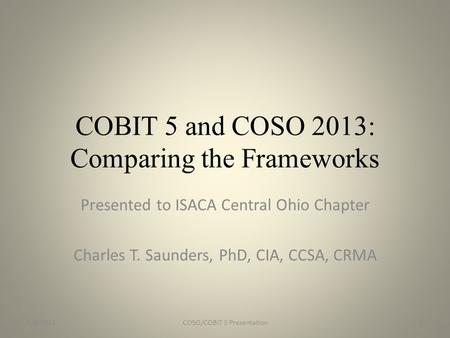 COBIT 5 and COSO 2013: Comparing the Frameworks