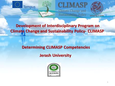 Determining CLIMASP Competencies Jerash University Development of Interdisciplinary Program on Climate Change and Sustainability Policy- CLIMASP Development.