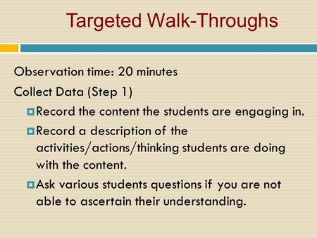 Observation time: 20 minutes Collect Data (Step 1)  Record the content the students are engaging in.  Record a description of the activities/actions/thinking.