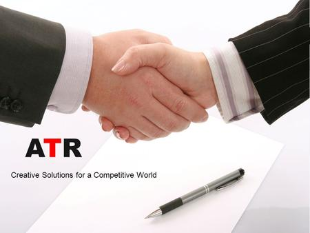Creative Solutions for a Competitive World ATRATR.