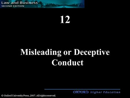 12 Misleading or Deceptive Conduct © Oxford University Press, 2007. All rights reserved.
