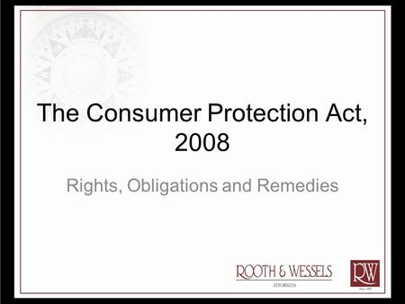 The Consumer Protection Act, 2008 Rights, Obligations and Remedies.