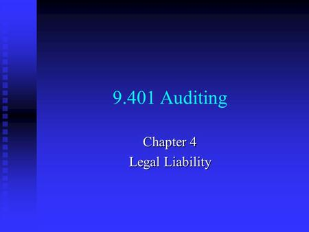 9.401 Auditing Chapter 4 Legal Liability. Auditors and the Law Professionals must fulfill implied or express contracts with reasonable level of care Professionals.