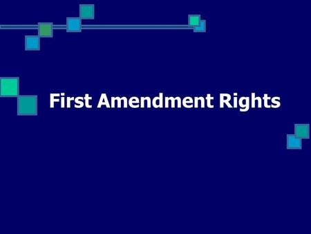 First Amendment Rights. Freedom of Speech Freedom of Expression Absolutely Protected Speech Prior Restraint (PR) Void for Vagueness Least Drastic Means.
