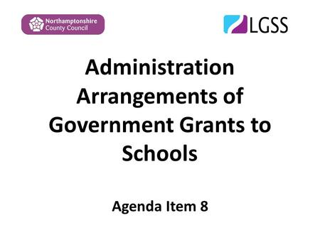 Administration Arrangements of Government Grants to Schools Agenda Item 8.