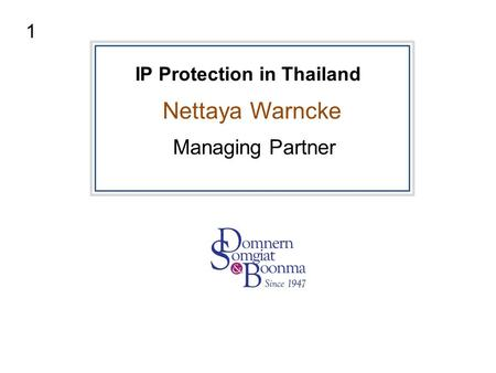 Managing Partner IP Protection in Thailand Nettaya Warncke 1.