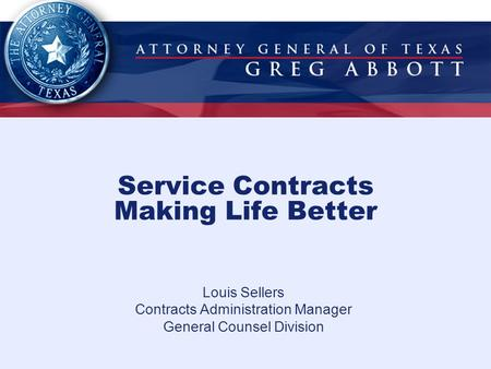 Service Contracts Making Life Better Louis Sellers Contracts Administration Manager General Counsel Division.