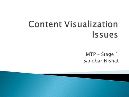 MTP – Stage 1 Sanobar Nishat. Outline  Peculiarities of the mobile visualization context  Different aspects of mobile visualization design  Map-based.