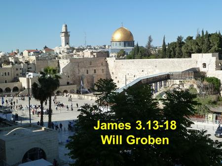 "James 3.13-18 Will Groben. Biblical Archaeology Review James Ossuary ""James, Son of Joseph, Brother of Jesus"""