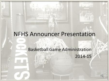 NFHS Announcer Presentation Basketball Game Administration 2014-15.