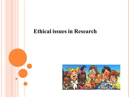Ethical issues <strong>in</strong> Research. F RAMEWORK History Human Rights & health Ethics <strong>in</strong> medical practice & research Declaration of Helsinki, 2008 Rights and Responsibilities.