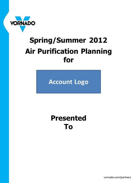 Spring/Summer 2012 Air Purification Planning for Presented To Account Logo.
